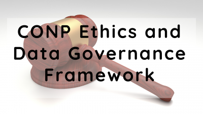 CONP Ethics and Data Governance Framework