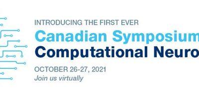 Canadian Symposium for Computational Neuroscience, Oct 26-27, 2021