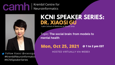 KCNI Speaker Series presents Dr. Xiaosi Gu – Monday, October 25, 2021, 1-2pm EDT